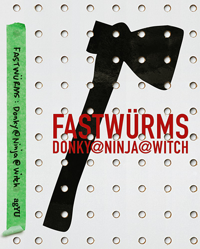 FASTWURMS Donky@Ninja@Witch catalogue